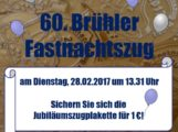 60. Brühler Jubiläums-Fastnachtzug am Dienstag den 28. Februar